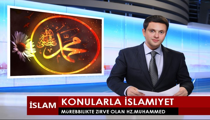 Mürebbilikte Zirve Olan Hz.Muhammed (s.a.v)