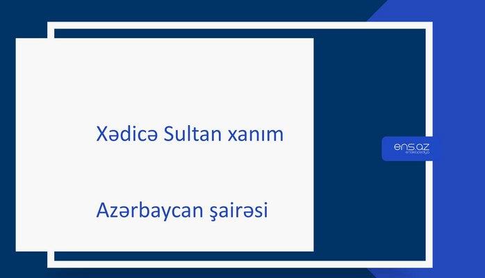 Xədicə Sultan xanım