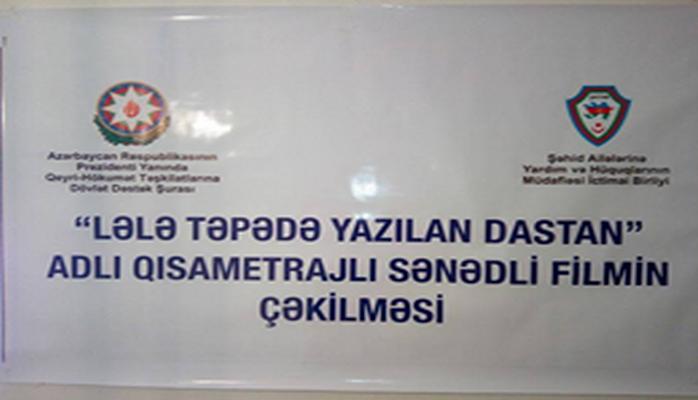 """""""Lələ təpədə yazılan dastan"""" adlı qısametrajlı sənədli filmin çəkilişi başa çatdı"""