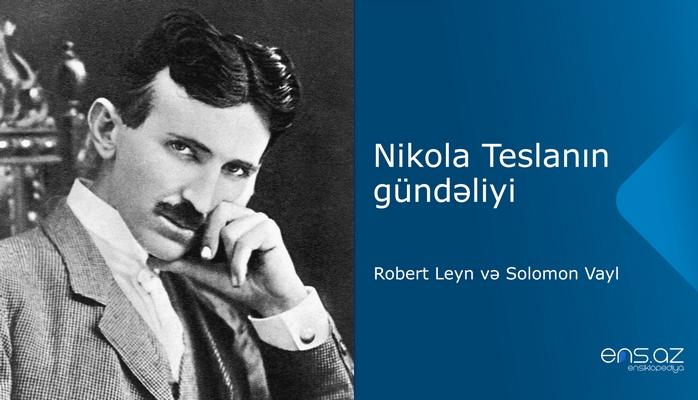Nikola Teslanın gündəliyi: Robert Leyn və Solomon Vayl