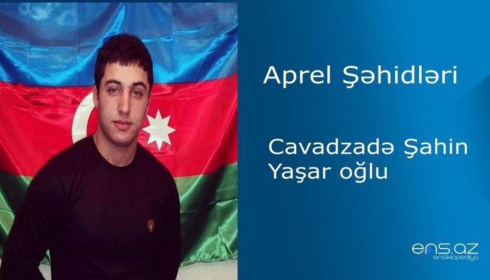 Şahin Cavadzadə Yaşar oğlu