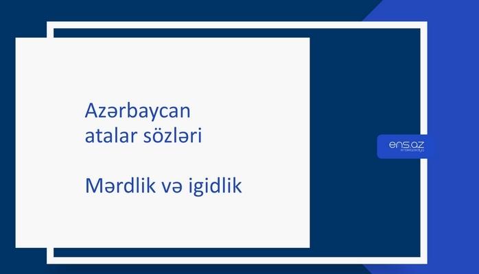 Atalar sözləri - Mərdlik və igidlik