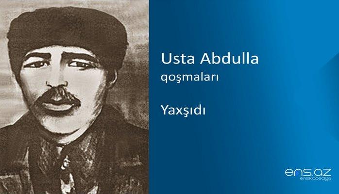 Usta Abdulla - Yaxşıdı