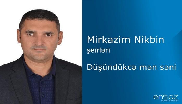 Mirkazim Nikbin - Düşündükcə mən səni