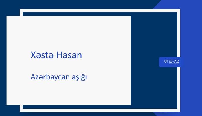 Xəstə Hasan
