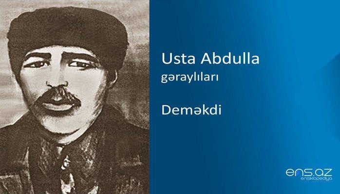 Usta Abdulla - Deməkdi