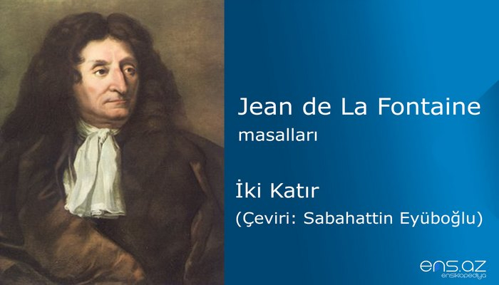 Jean de La Fontaine - İki Katır