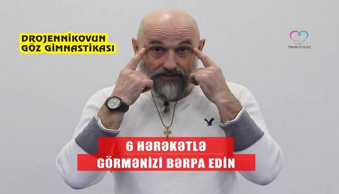 6 hərəkətlə görmənizi bərpa edin - Drojennikovun göz gimnastikası