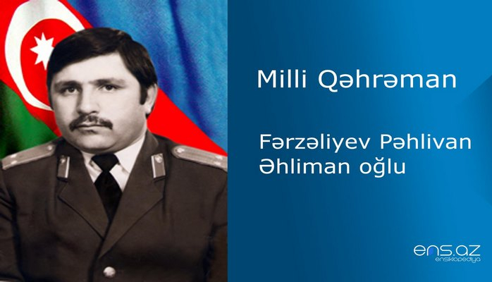 Pəhlivan Fərzəliyev Əhliman oğlu