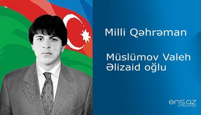 Valeh Müslümov Əlizaid oğlu