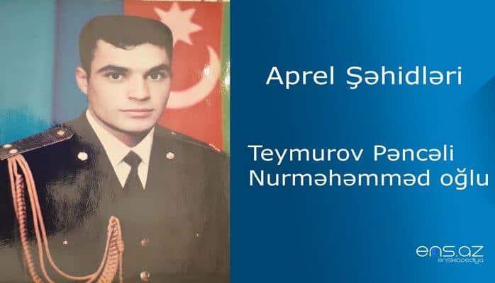 Pəncəli Teymurov Nurməhəmməd oğlu
