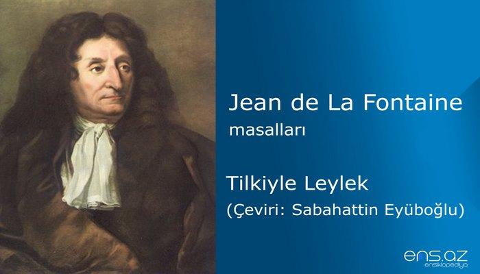 Jean de La Fontaine - Tilkiyle Leylek