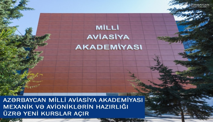 Национальная академия авиации Азербайджана открывает новые курсы подготовки механиков и техников-авиоников