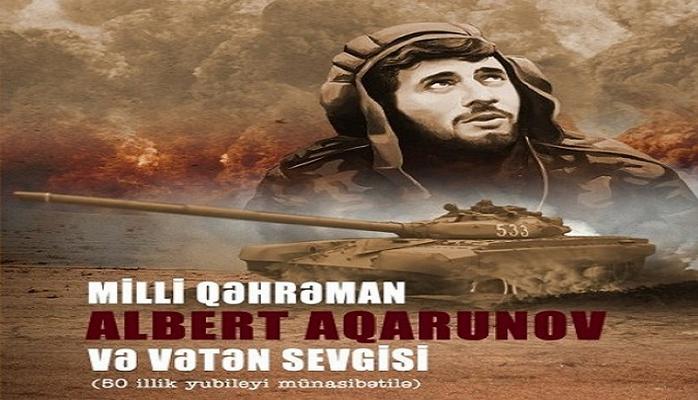 """""""Milli Qəhrəman Albert Aqarunov və Vətən sevgisi"""" kitabı çapdan çıxıb"""