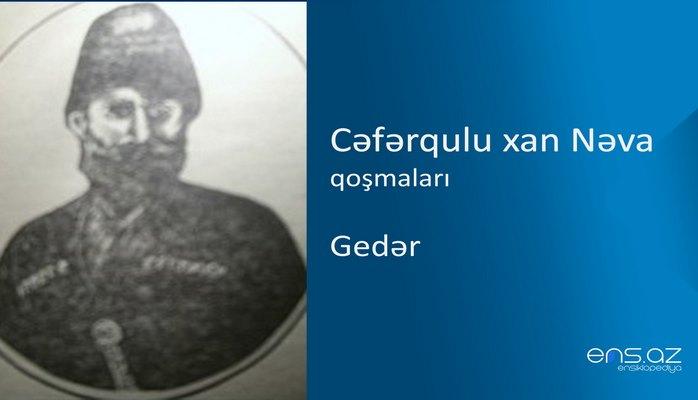 Cəfərqulu xan Nəva - Gedər