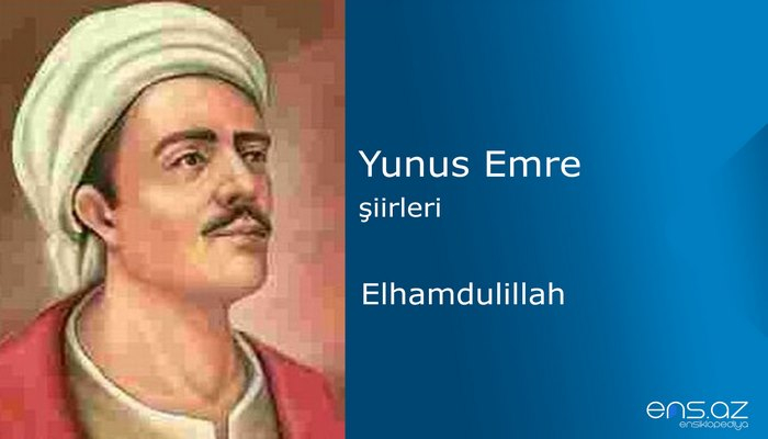 Yunus Emre - Elhamdulillah