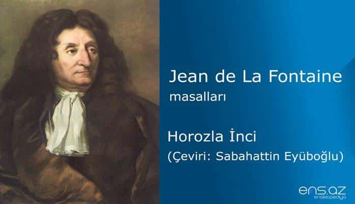 Jean de La Fontaine - Horozla İnci