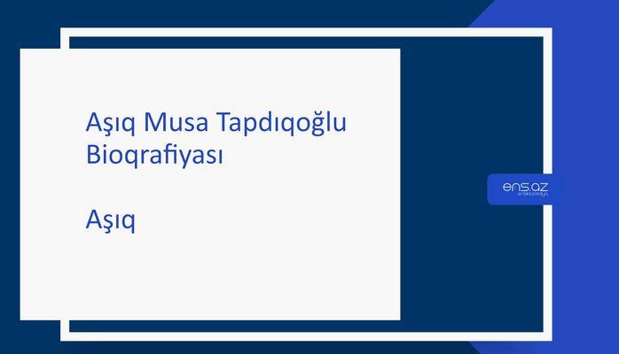 Aşıq Musa Tapdıqoğlu