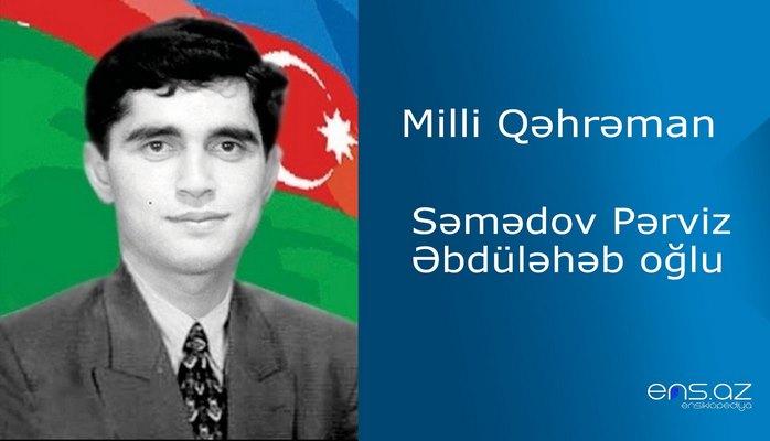 Pərviz Səmədov Əbdüləhəb oğlu