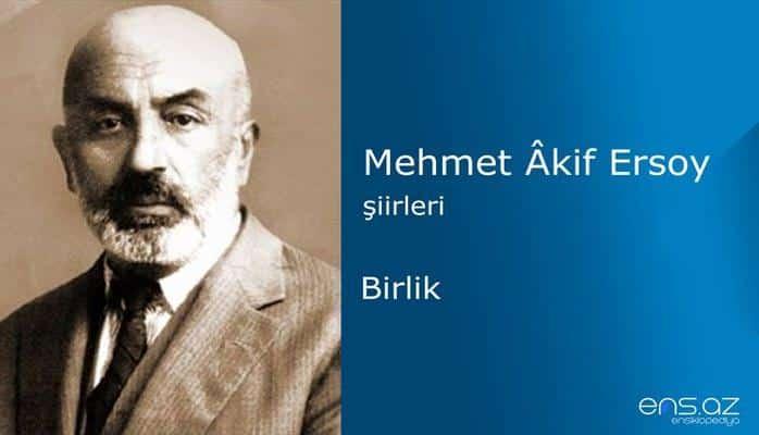 Mehmet Akif Ersoy - Birlik
