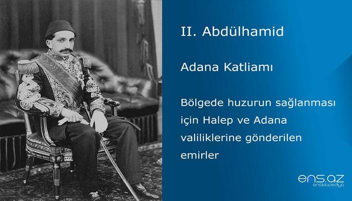 II. Abdülhamid - Adana Katliamı/Bölgede huzurun sağlanması için Halep ve Adana valiliklerine gönderilen emirler