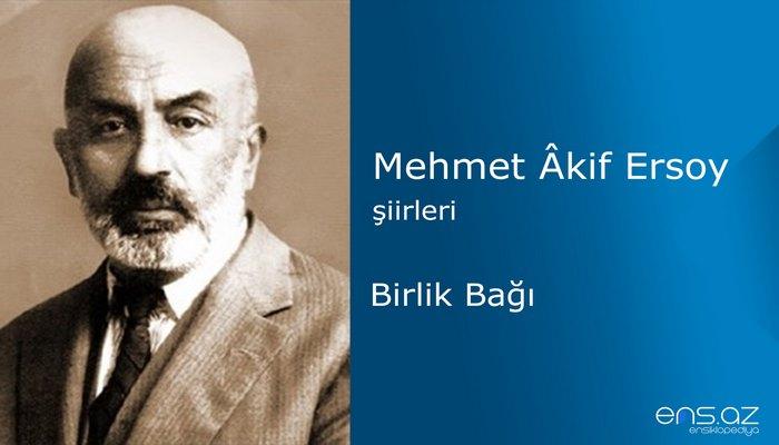 Mehmet Akif Ersoy - Birlik Bağı