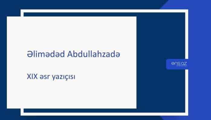 Əlimədəd Abdullahzadə