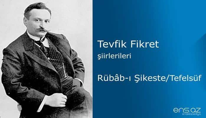 Tevfik Fikret - Rübabı Şikeste/Tefelsüf