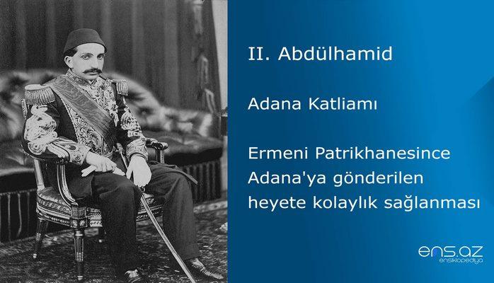 II. Abdülhamid - Adana Katliamı/Ermeni Patrikhanesince Adana'ya gönderilen heyete kolaylık sağlanması