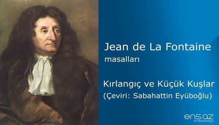 Jean de La Fontaine - Kırlangıç ve Küçük Kuşlar