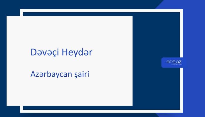 Dəvəçi Heydər