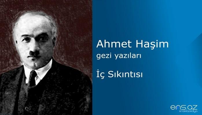 Ahmet Haşim - İç Sıkıntısı