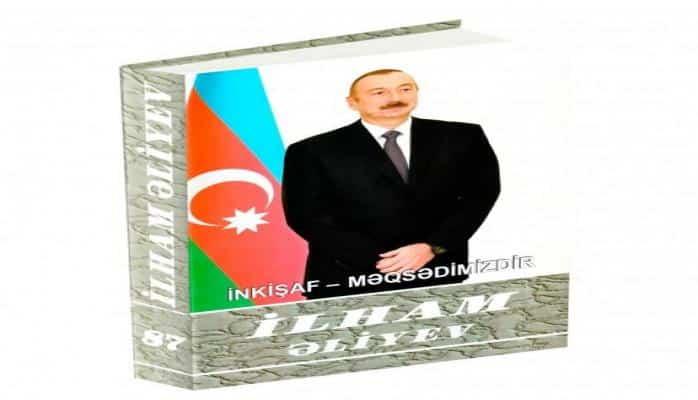 """""""İlham Əliyev. İnkişaf - məqsədimizdir"""" çoxcildliyinin 87-ci kitabı çapdan çıxıb"""