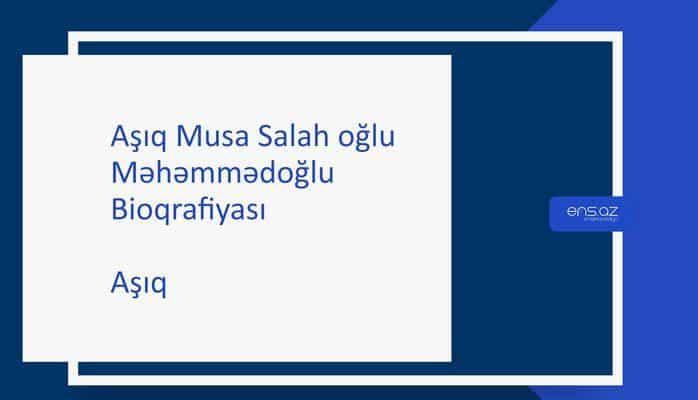 Aşıq Musa Salah oğlu