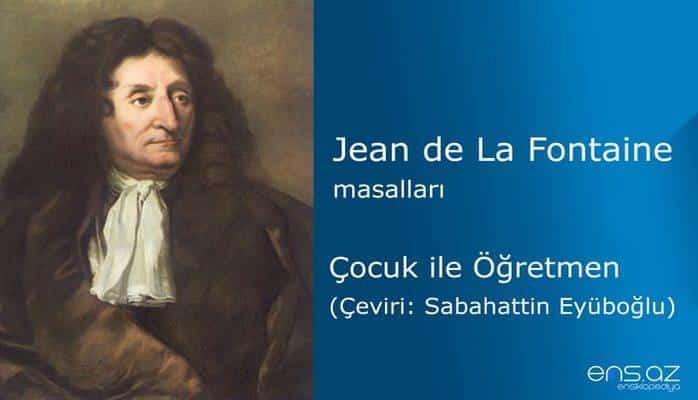 Jean de La Fontaine - Çocuk ile Öğretmen