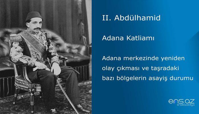 II. Abdülhamid - Adana Katliamı/Adana merkezinde yeniden olay çıkması ve taşradaki bazı bölgelerin asayiş durumu