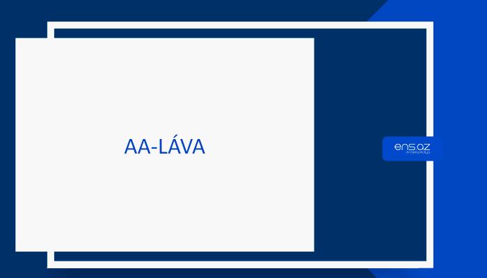 AA-LÁVA