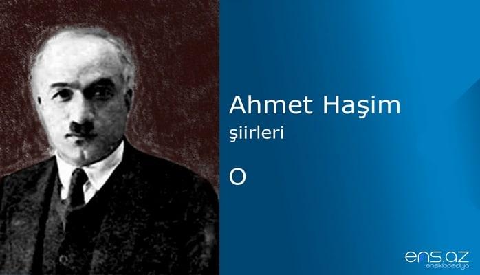 Ahmet Haşim - O