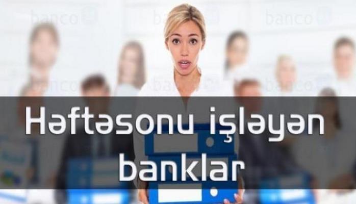 Şənbə günləri işləyən banklar