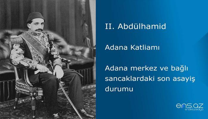 II. Abdülhamid - Adana Katliamı/Adana merkez ve bağlı sancaklardaki son asayiş durumu