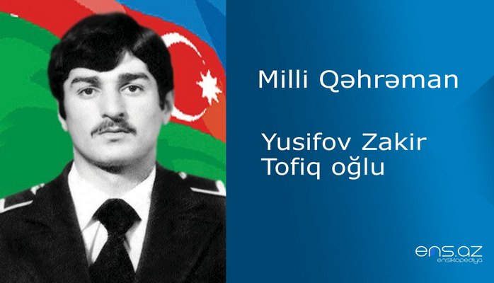 Zakir Yusifov Tofiq oğlu