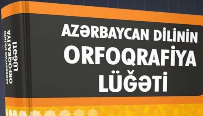 'Azərbaycan dilinin orfoqrafiya lüğəti' nəşrə göndərilib