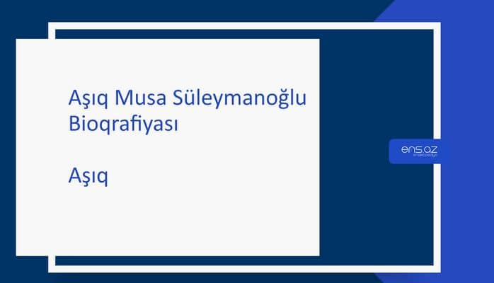 Aşıq Musa Süleymanoğlu
