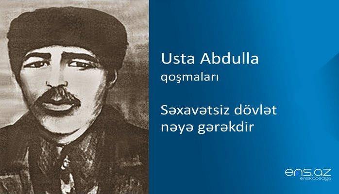 Usta Abdulla - Səxavətsiz dövlət nəyə gərəkdir