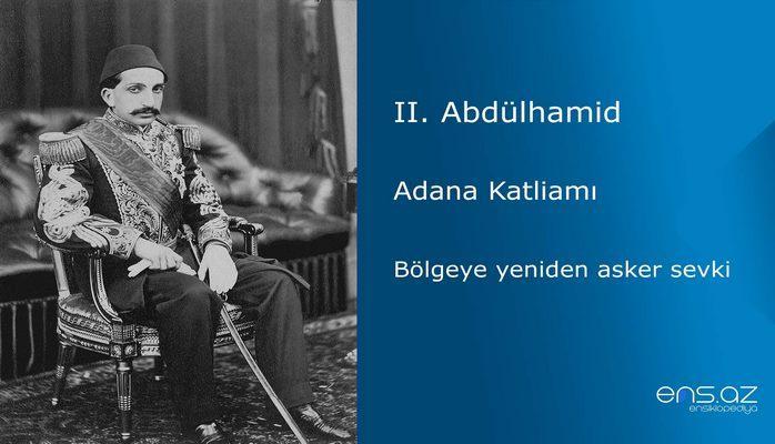 II. Abdülhamid - Adana Katliamı/Bölgeye yeniden asker sevki