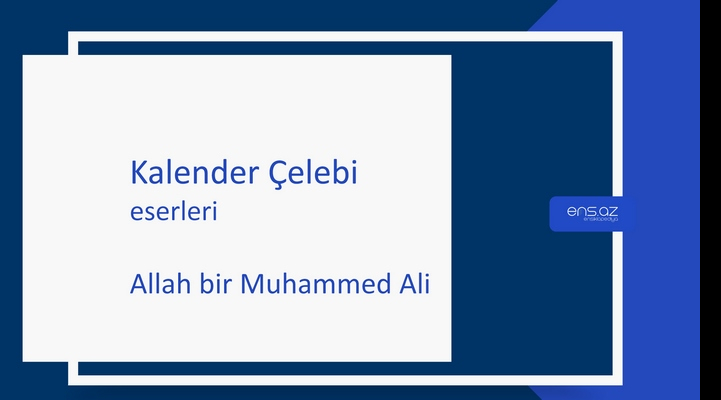 Kalender Çelebi - Allah bir Muhammed Ali