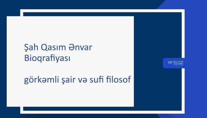 Şah Qasım Ənvar