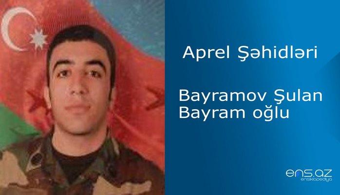 Şulan Bayramov Bayram oğlu