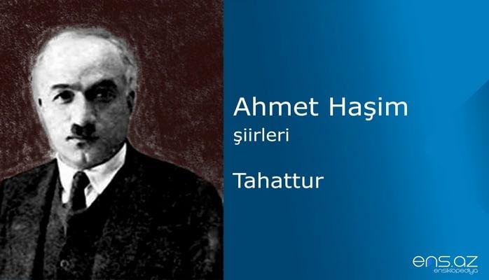 Ahmet Haşim - Tahattur
