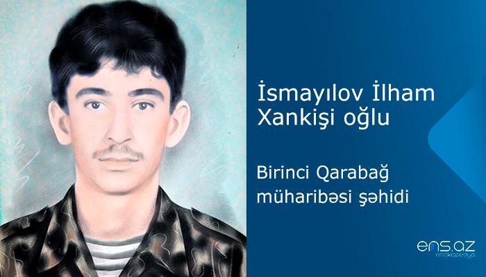 İsmayılov İlham Xankişi oğlu